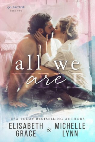 All We Are by Elisabeth Grace, Michelle Lynn