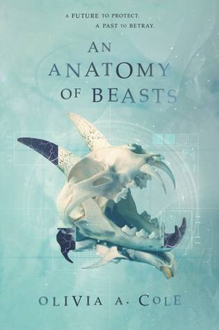 An Anatomy of Beasts by Olivia A. Cole