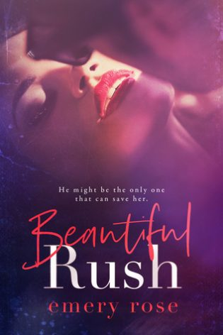 Beautiful Rush by Emery Rose