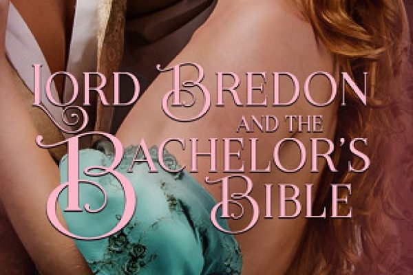 Lord Bredon and the Bachelor's Bible by Mia Marlowe