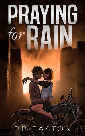 Praying for Rain by B.B. Easton