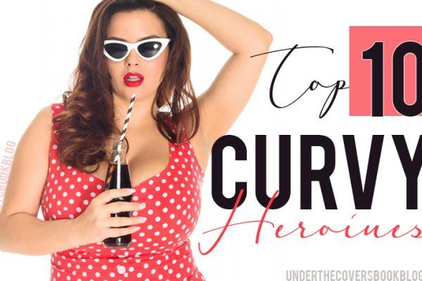 Top Ten Curvy Heroines
