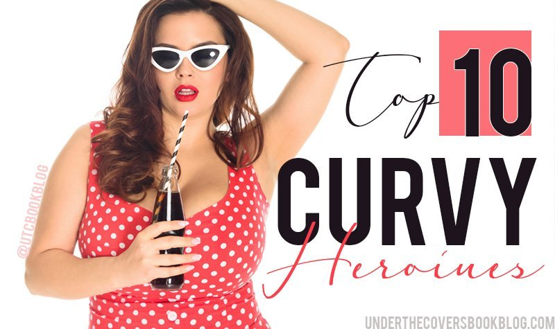 Top Ten Curvy Heroines