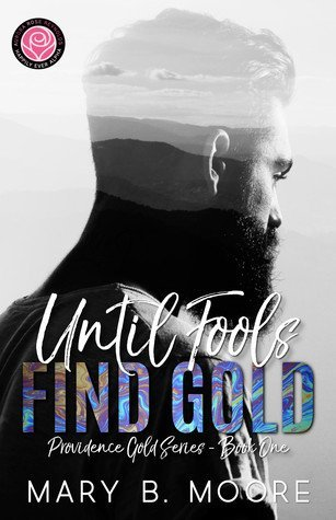 Until Fools Find Gold by Mary B. Moore