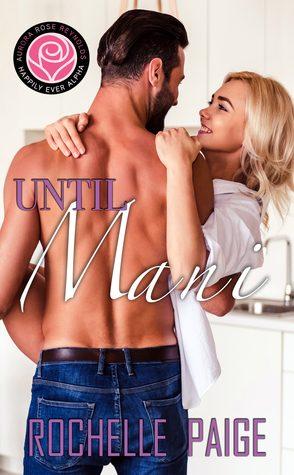 Until Mani by Rochelle Paige