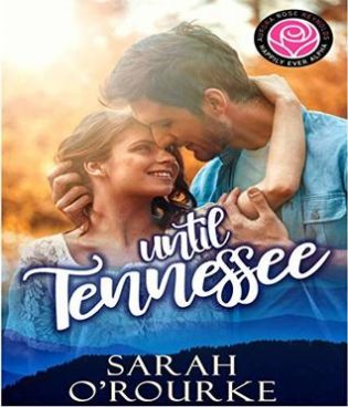 Until Tennessee by Sarah O'Rourke