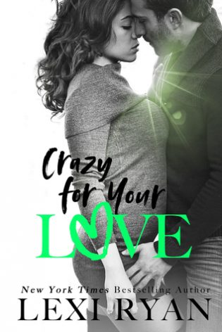Crazy for Your Love by Lexi Ryan