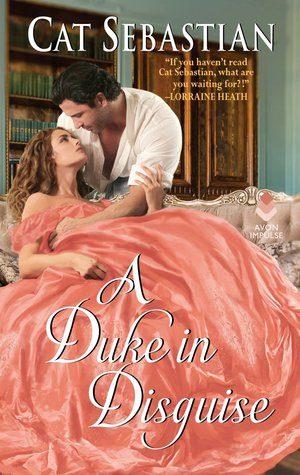 A Duke in Disguise by Cat Sebastian