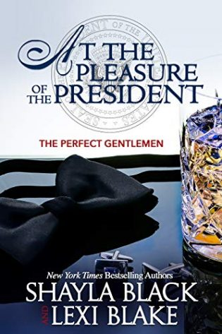 At the Pleasure of the President by Shayla Black and Lexi Blake