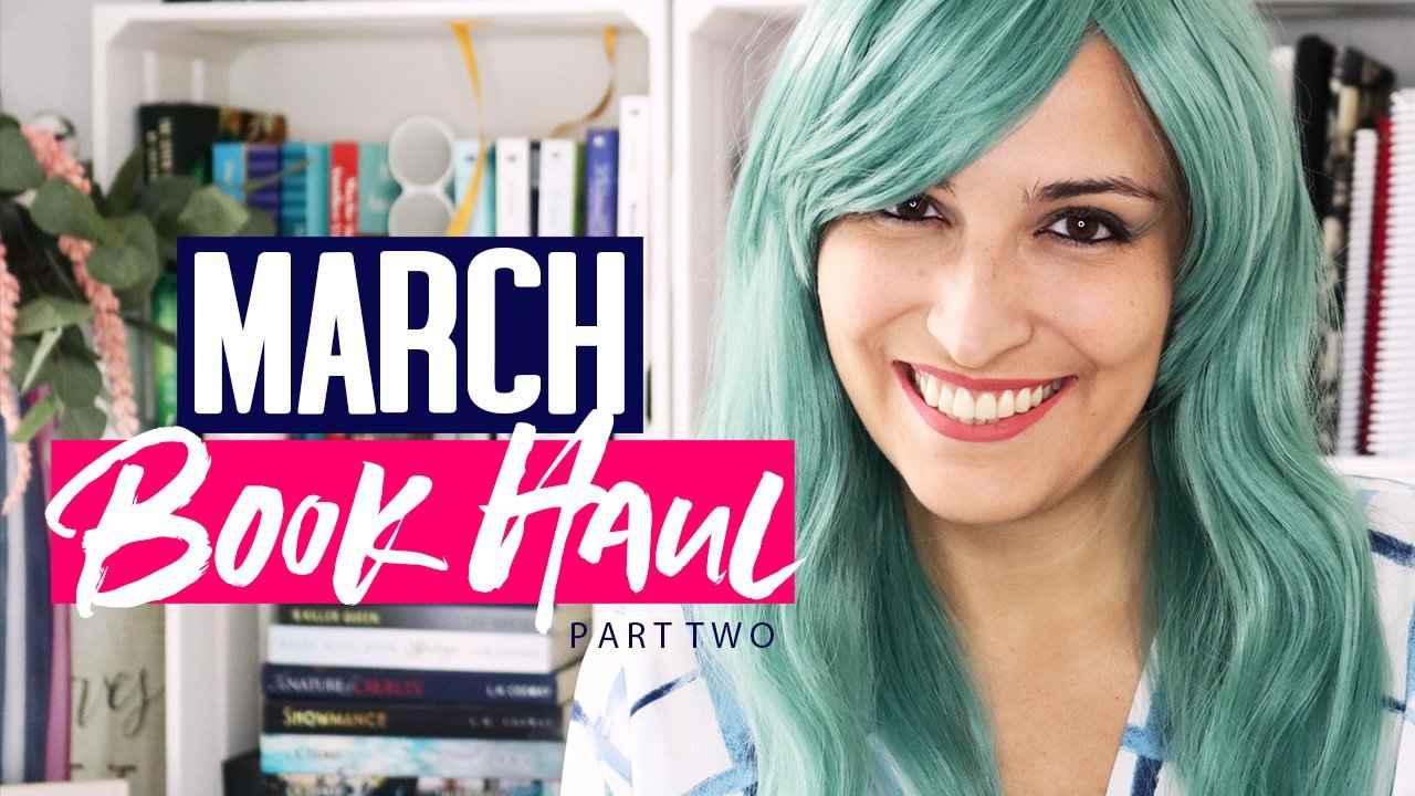 Book Haul [Part Two] March 2019