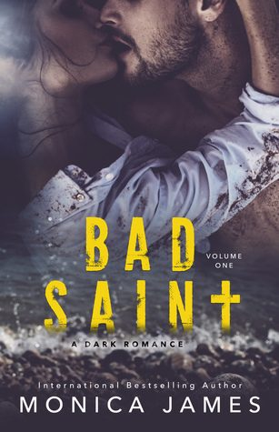 Review: Bad Saint: Volume One by Monica James