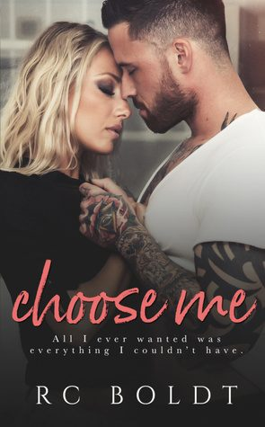 Choose Me by R.C. Boldt