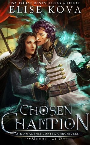 Chosen Champion by Elise Kova