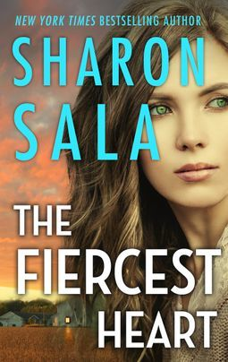 The Fiercest Heart by Sharon Sala