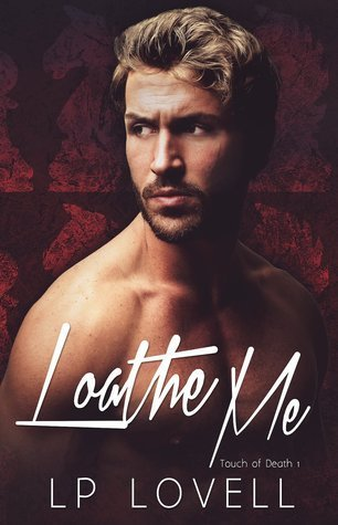 Loathe Me by L.P. Lovell