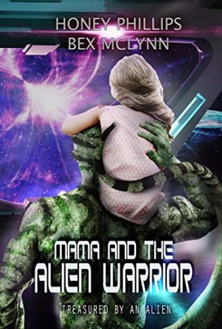 Mama and the Alien Warrior by Honey Phillips, Bex McLynn