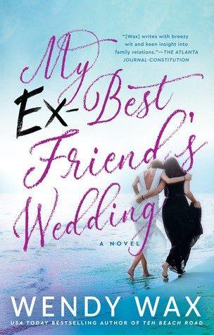 My Ex-Best Friend's Wedding by Wendy Wax