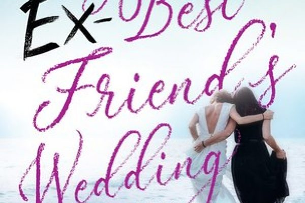 My Ex-Best Friend's Wedding by Wendy Wax