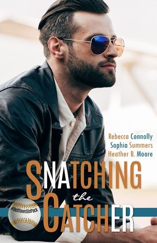Snatching the Catcher by Rebecca Connolly, Sophia Summers, Heather B. Moore