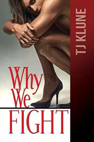 Why We Fight by TJ Klune