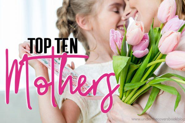 Top Ten Mothers