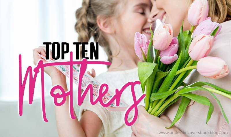 Top Ten Mothers