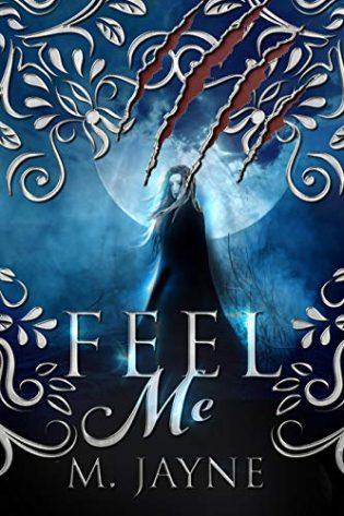 Feel Me by M. Jayne