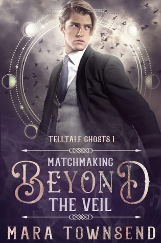 ARC Review: Matchmaking Beyond the Veil by Mara Townsend