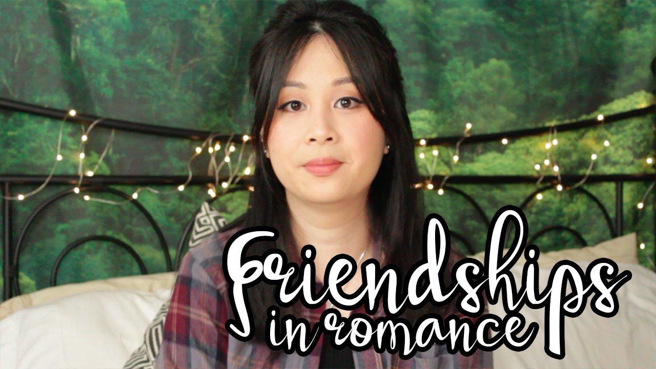 Friendships in Romance