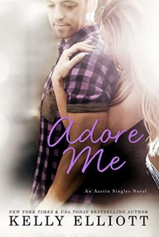 Adore Me by Kelly Elliott