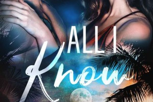 All I Know by Tamara Lush