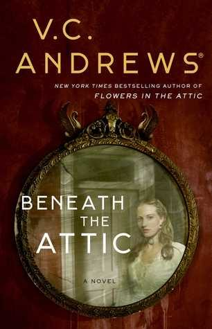 Beneath the Attic by V.C. Andrews