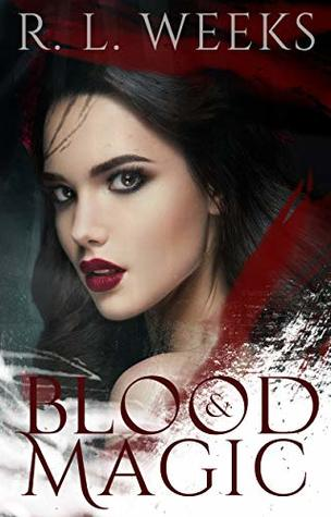 Blood and Magic by R.L. Weeks