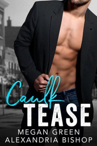 Caulk Tease by Megan Green