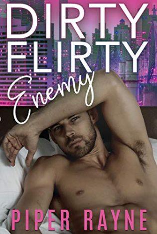 Dirty Flirty Enemy by Piper Rayne