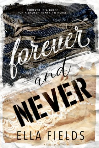 Forever and Never by Ella Fields
