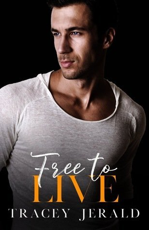 Free to Live by Tracey Jerald