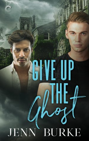 Give Up the Ghost by Jenn Burke