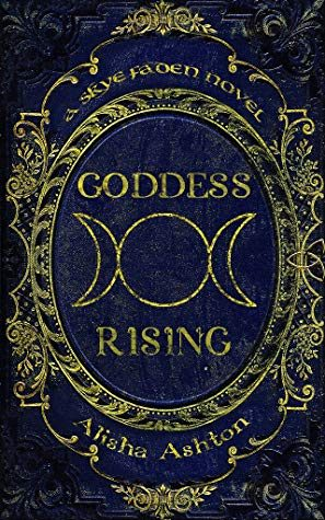 Goddess Rising by Alisha Ashton