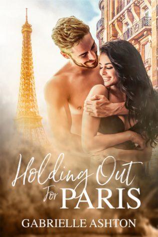 Holding Out For Paris by Gabrielle Ashton