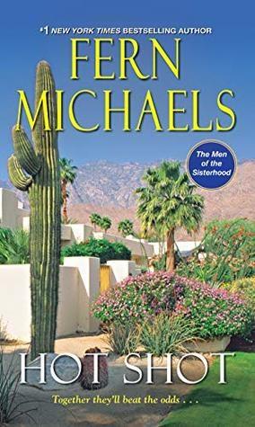 Hot Shot (The Men Of The Sisterhood Book 5) by Fern Michaels