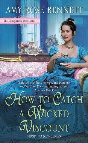 ARC Review: How to Catch a Wicked Viscount by Amy Rose Bennett