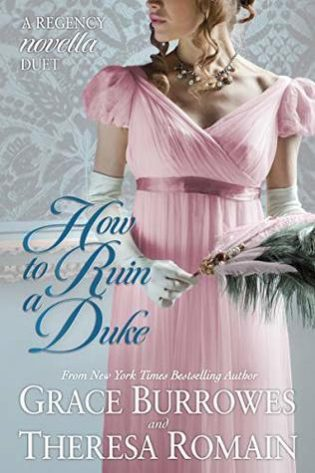 How to Ruin a Duke by Grace Burrowes, Theresa Romain