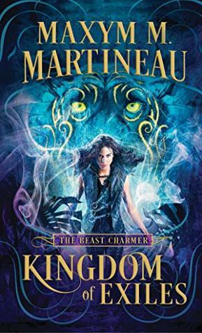 ARC Review: Kingdom of Exiles by Maxym M. Martineau