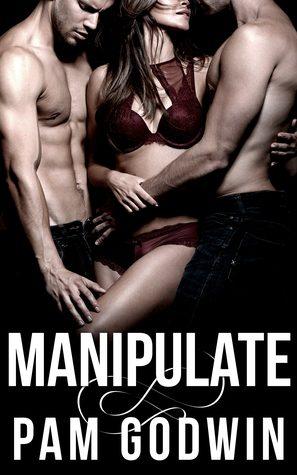 Manipulate by Pam Godwin