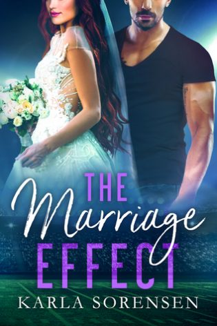 The Marriage Effect by Karla Sorensen