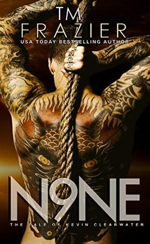 Nine:The Tale of Kevin Clearwater by T.M. Frazier