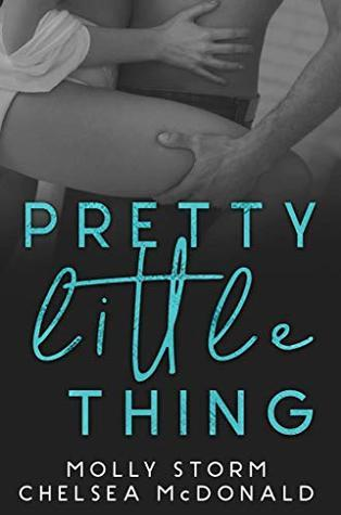 Pretty Little Thing by Chelsea McDonald, Molly Storm