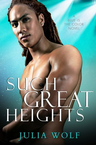 Such Great Heights by Julia Wolf