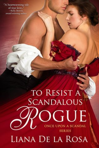 To Resist a Scandalous Rogue by Liana De la Rosa